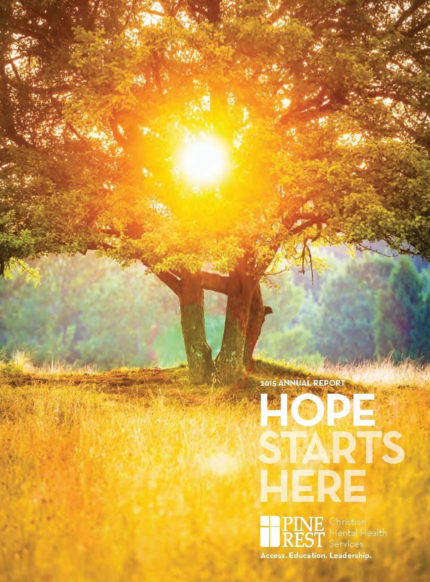 Pine Rest 2015 Annual Report, Hope Starts Here