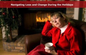 Blog-Loss and Change during the holidays