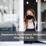 Depression in the Pandemic Workplace: What Can We Do?
