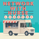 Network with Nurse Leaders