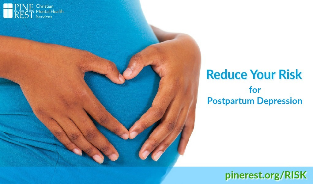 Reducing Your Risk Group for Postpartum Depression - Pine ...